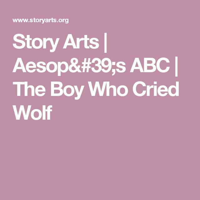 Story Arts   Aesop's ABC   The Boy Who Cried Wolf