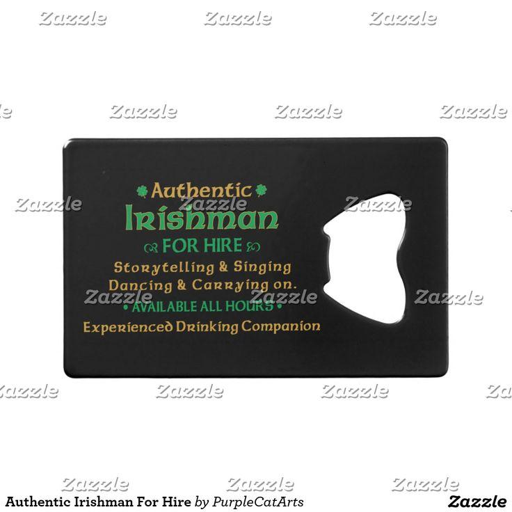 Authentic Irishman For Hire Credit Card Bottle Opener