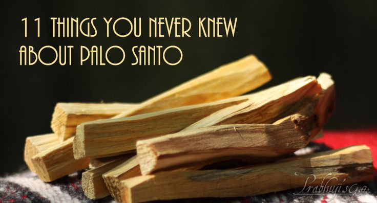 Well, you may have... but just in case: http://prabhujisgifts.info/11-things-you-never-knew-about-the-mystical-palo-santo-tree/