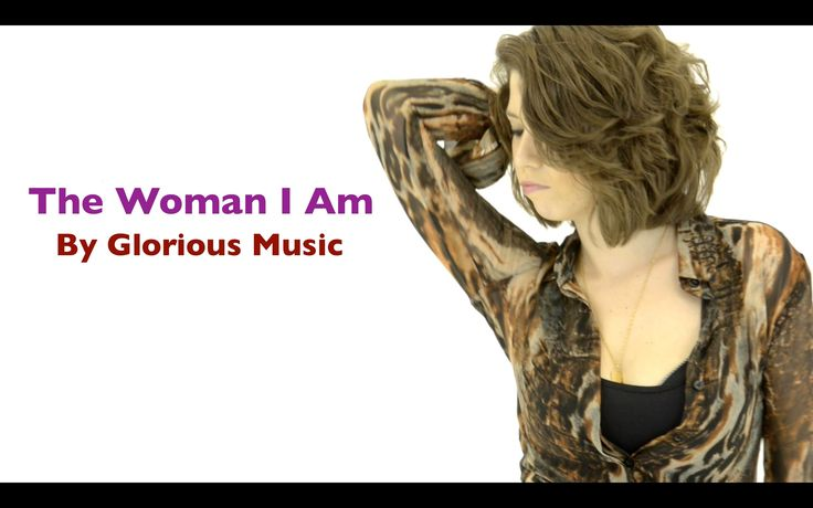 The Woman I Am - Official Music Video