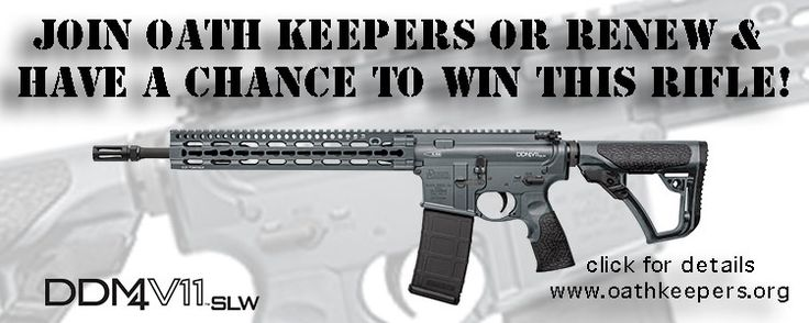 WIN THIS RIFLE! In honor of our upcoming Independence Day, Oath Keepers is holding a membership drive and a drawing to give away a Daniel Defense M4 V11 SLW (Daniel