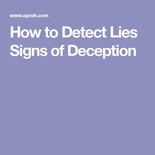 How to Detect Lies Signs of Deception