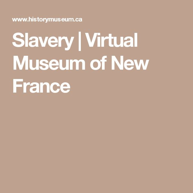Slavery | Virtual Museum of New France
