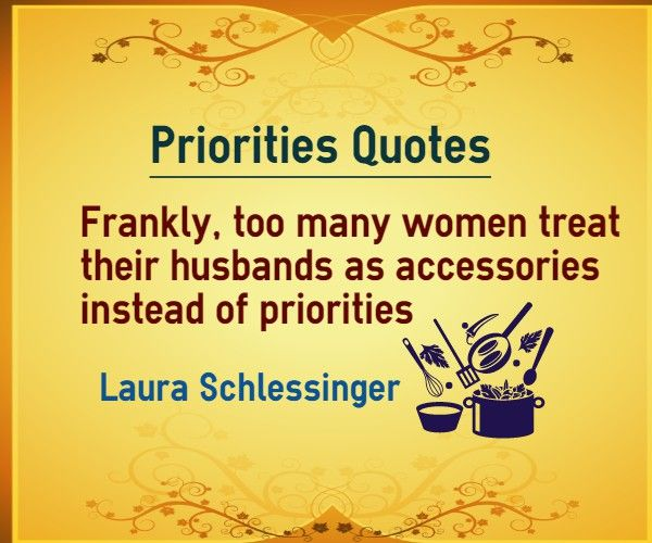 1000+ Images About Priority Quotes On Pinterest