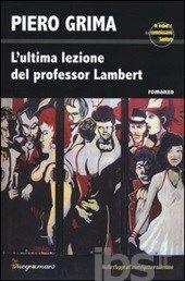 L' ultima lezione del professor Lambert - Grima Piero - Libro - Besa - Negroamaro su Ibs.it