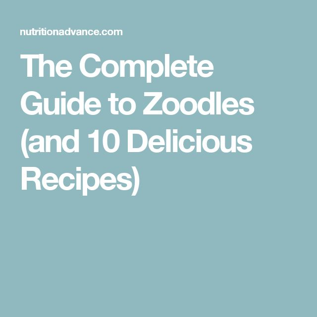 The Complete Guide to Zoodles (and 10 Delicious Recipes)