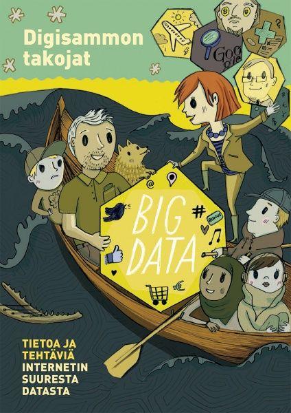 Mistä Facebookin mainokset tietävät minne haluan matkustaa? Digisammon takojat -materiaalissa tietoa ja tehtäviä big datasta. Keskitytään netinkäyttäjien tietojen keräämiseen ja tiedon käyttötarkoituksiin. Materiaalin avulla voidaan pohtia omaa roolia tiedon antajana ja hyödyntäjänä. Tavoitteena on tukea aktiivista ja vastuullista kansalaisuutta ja tarjota työkaluja digitaalisen ajan tiedon- ja elämänhallintaan. Materiaali soveltuu yläkouluikäisten ja sitä vanhempien mediakasvatuksen tueksi.
