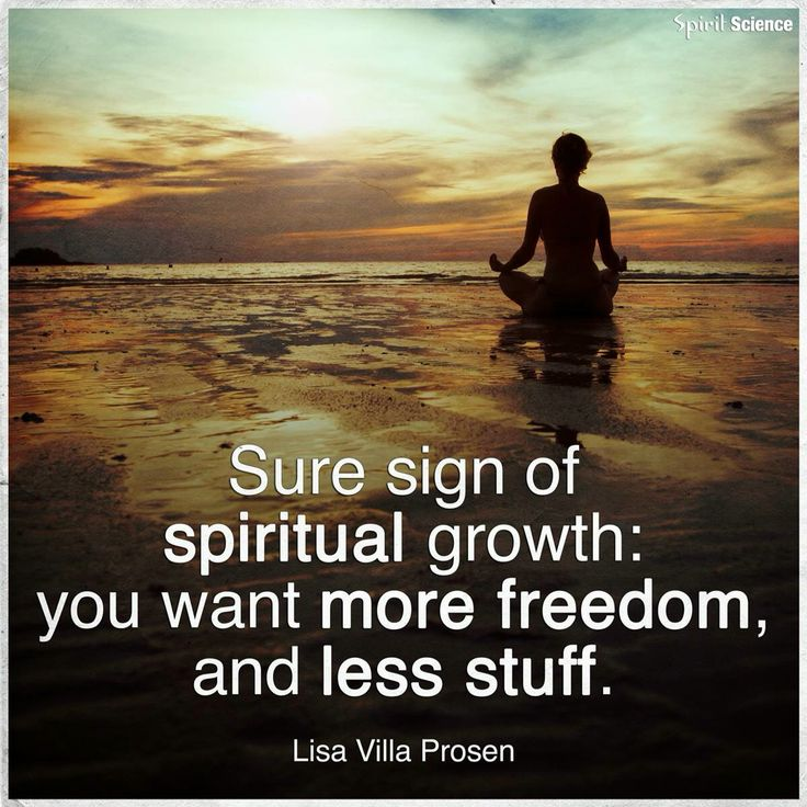 That's exactly....how I'm feeling now!...so it's spiritual growth!...who knew!....