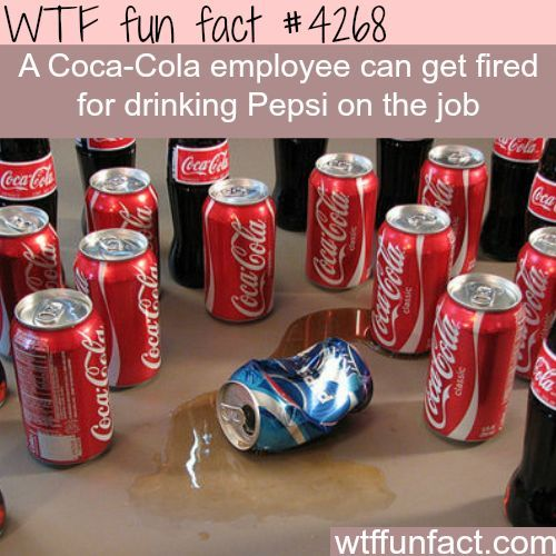 """WHOA! ...Taking """"Branding"""" to New Heights!?! - Coca-Cola employee can get fired for drinking Pepsi - ON THE JOB! WTF! weird & not-so-fun facts"""