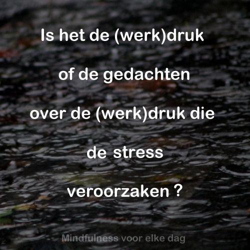 Werkdruk.... gedachten....werkstress...