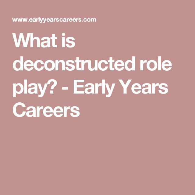 What is deconstructed role play? - Early Years Careers