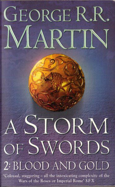 'A storm of swords' Part 2: Blood and gold.  A song of ice and fire 3. George R. R. Martin
