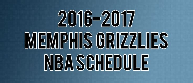 Memphis Grizzlies Schedule for 2016-2017