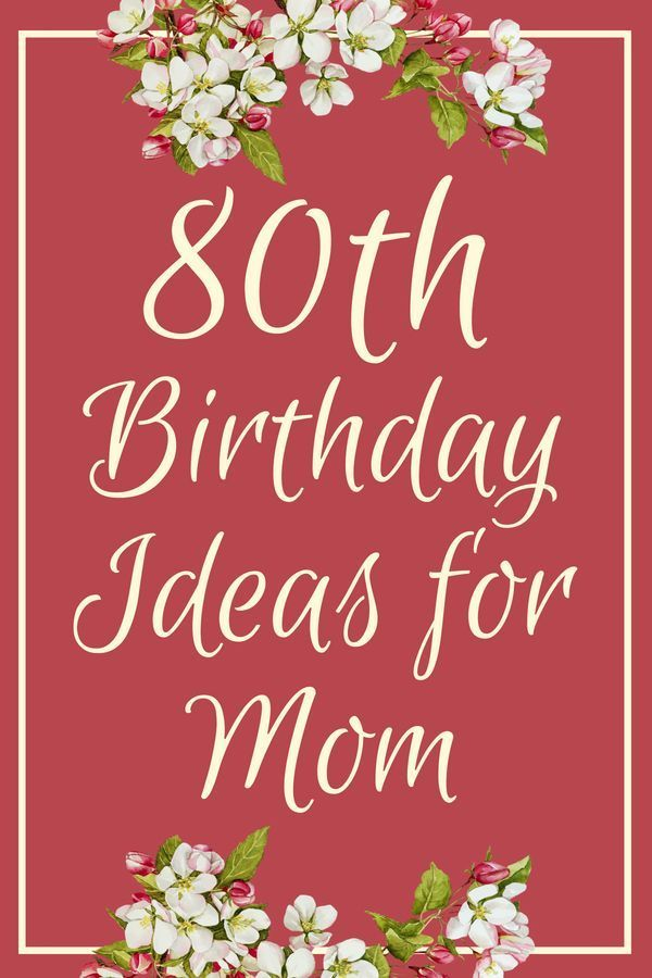 80th Birthday Gift Ideas For Mom 80th Birthday Gifts Mom