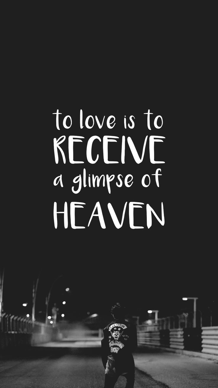 Wallpaper iphone love quotes - To Love Is To Receive A Glimpse Of Heaven Wallpaper