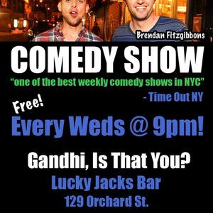 "Named one of ""the best weekly comedy shows in NYC"" - Timeout NY.  Great FREE stand-up comedy show (that has been featured on MTV, Bravo, The Wall Street Journal, Daily News, NYTimes.com, Time Out NY, etc.), has been running strong for 7 years, and that fills to standing-room only each week) on May 3rd, at 9:00pm at Lucky Jacks Bar (*Downstairs) in the Lower East Side!!! The show is produced by Brendan Fitzgibbons (CollegeHumor, The Onion) and Lance Weiss (NBC's ""The Today S..."