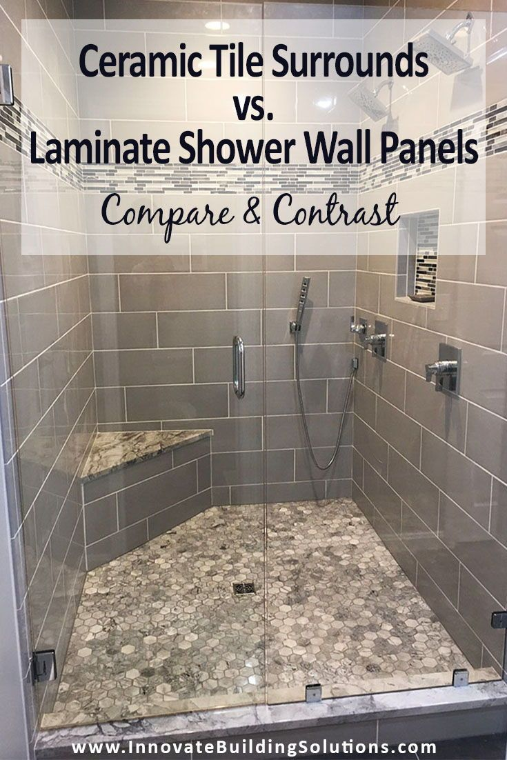 How To Compare Ceramic Tile Surrounds Vs Laminate Shower Wall Panels Shower Wall Panels Bathtub Shower Remodel Tub To Shower Remodel