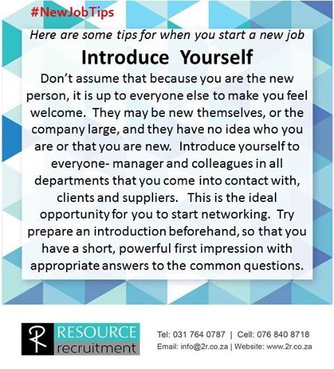 Starting a new job can be scary, but its also an opportunity to reinvent yourself and make a great first impression. For more #TuesdayTips visit our website www.2r.co.za #RESOURCErecruitment