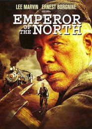 Watch Emperor of the North Full Movie | Emperor of the North  Full Movie_HD-1080p|Download Emperor of the North  Full Movie English Sub