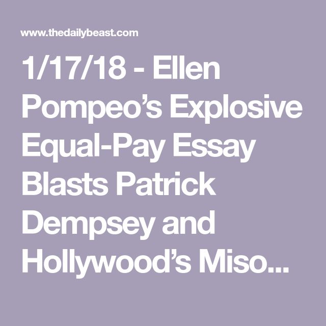 best equal pay ideas wage gap gender pay gap  1 17 18 ellen pompeo s explosive equal pay essay blasts patrick dempsey