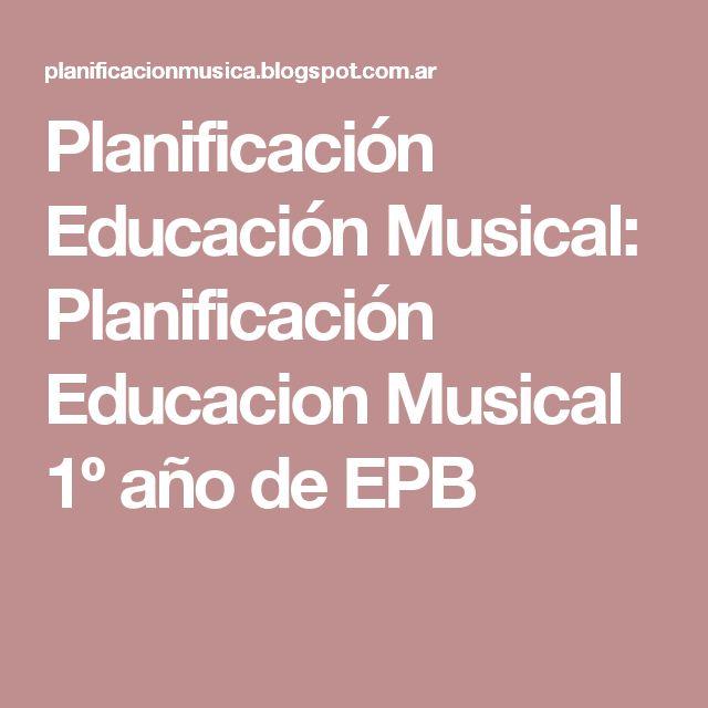 Planificación   Educación Musical: Planificación Educacion Musical 1º año de EPB