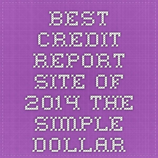 Best Credit Report Site of 2014 - The Simple Dollar