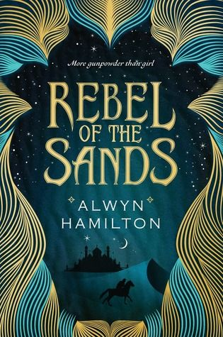 Book review of Rebel of the Sands, a fierce debut that is a mix of Wild West fantasy and magic in a desert where a rebellion is rising against a Sultan.