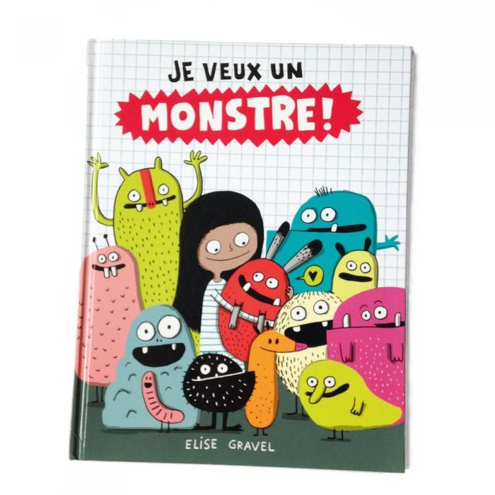 Coup de coeur Naître et grandir -Mai-juin 2016 (3 à 5 ans) Je veux un monstre   Elise Gravel