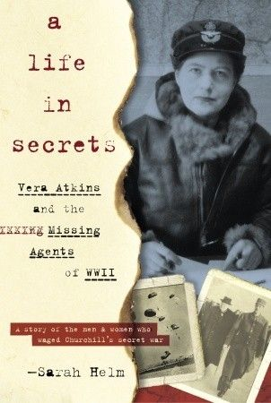 A Life In Secrets: Vera Atkins and the Missing Agents of WWII by Sara Helm.  Reads as almost a detective novel, but this is the story of how Vera Atkins, a mysterious figure in her own right, tracked down the fate of her agents during the war.