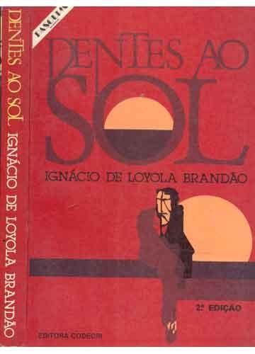 Dentes ao sol - Ignácio de Loyola Brandão - Codecri