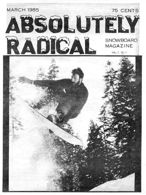 "I just like this.     Past - In 1985 still only 39, of the approximatly 600 ski areas allow snowboards. The same year one of the first (there was another one in 1981, called ""Snowboarder"") Snowboarding magazin came out. It's name was ""Absolutely Radical"". Later on the name is changed into ""International Snowboarding Magazine""."