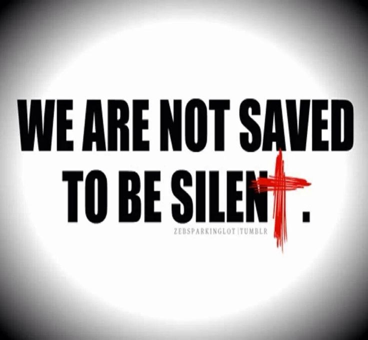 We are not saved to be silent! #Christian #Christ #Jesus #salvation
