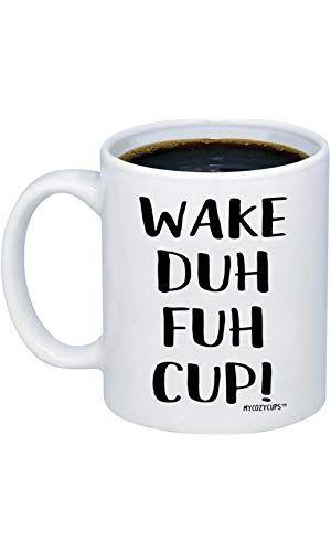 Mycozycups Funny Mug For Women Wake Duh Fuh Cup Coffee Mug