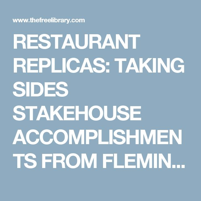 RESTAURANT REPLICAS: TAKING SIDES STAKEHOUSE ACCOMPLISHMENTS FROM FLEMING'S, MORTON'S THAT YOU CAN MAKE AT HOME. - Free Online Library