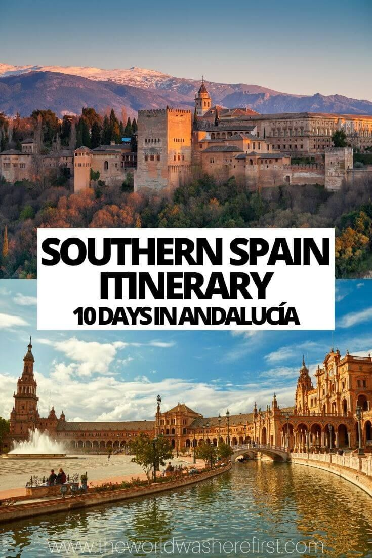 Southern Spain Itinerary 10 Days In Andalucía Or More Spain Itinerary Spain Travel Itinerary