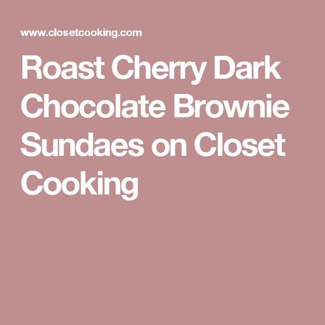 roast cherry dark chocolate brownie sundaes roast cherry dark ...
