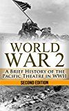 Free Kindle Book -   World War 2: Pacific Theatre: A Brief History of the Pacific Theatre in WWII (World War 2, WWII, WW2, Pacific Theatre, history, Japan Invasion, Pearl Harbor, Hiroshima Book 1) Check more at http://www.free-kindle-books-4u.com/historyfree-world-war-2-pacific-theatre-a-brief-history-of-the-pacific-theatre-in-wwii-world-war-2-wwii-ww2-pacific-theatre-history-japan-invasion-pearl-harbor-hiroshima-book-1/