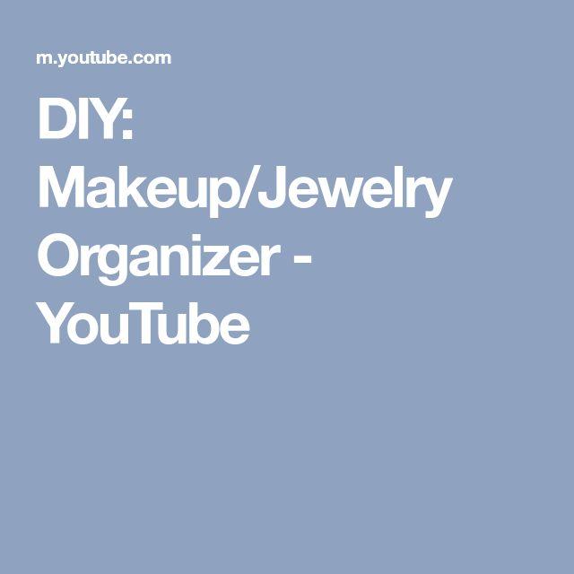 DIY: Makeup/Jewelry Organizer - YouTube