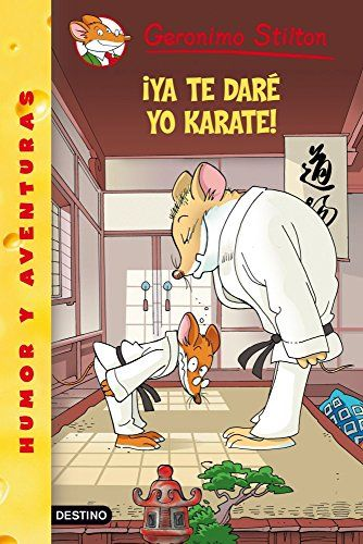 ¡Ya te daré yo karate! / Geronimo Stilton. Destino, 2010