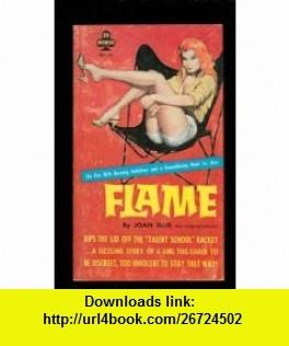 Flame Julie Ellis ,   ,  , ASIN: B001NRSOI4 , tutorials , pdf , ebook , torrent , downloads , rapidshare , filesonic , hotfile , megaupload , fileserve