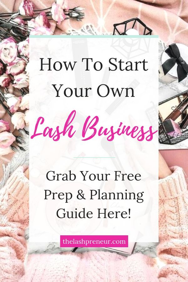 Need A Road Map Of How To Start Your Very Own Eyelash Extension Business Download Thelashpreneur Free Prep Plan Eyelash Extensions Eyelash Technician Lashes