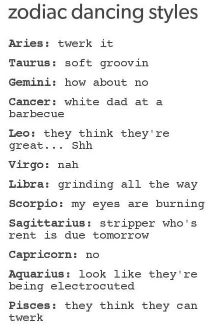 But capricorn dances too i don 39 t dance in public but for The sign