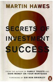 8 Secrets of Investment Success - Martin Hawes