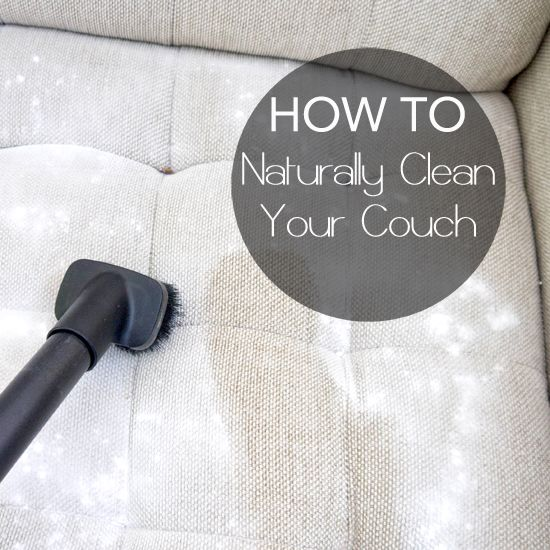 Deep Clean Your Natural Fabric Couch For Better Snuggling Spring Cleaning Pinterest Hacks And