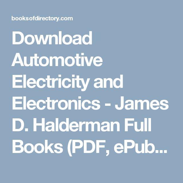 Download Automotive Electricity and Electronics - James D. Halderman Full Books (PDF, ePub, Mobi) Click HERE or Visit