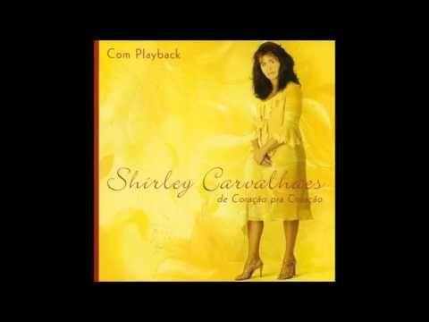 Shirley Carvalhaes - De coração pra coração