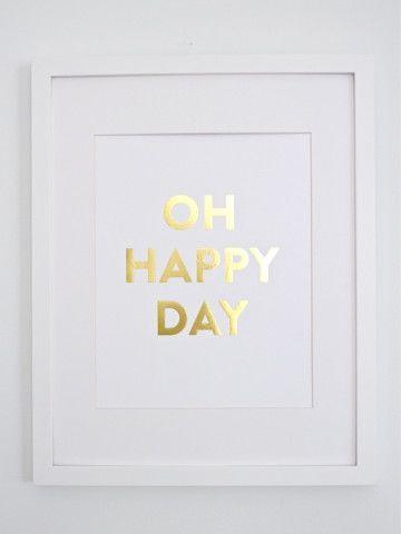 Oh Happy Day Print love it
