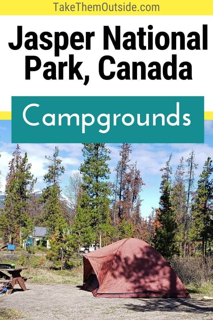 Camping In Jasper What Are Your Options Take Them Outside In 2020 Jasper National Park National Parks Jasper National Park Camping