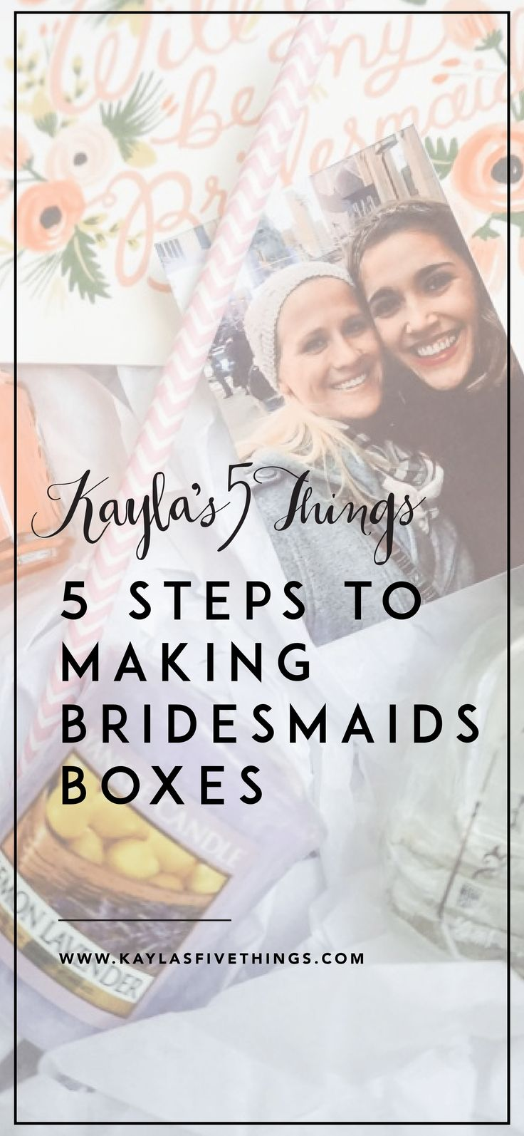 5 steps to making bridesmaids' boxes | Kayla's Five Things
