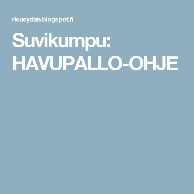 Suvikumpu: HAVUPALLO-OHJE